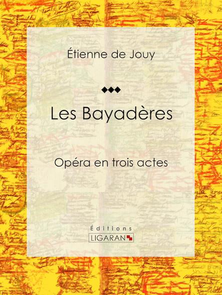Les Bayadères, Opéra en trois actes