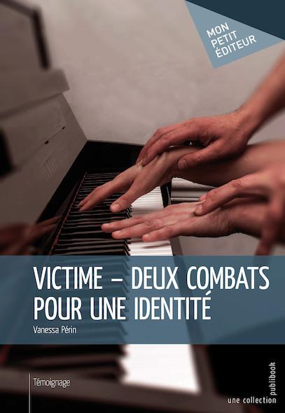 Victime - Deux combats pour une identité
