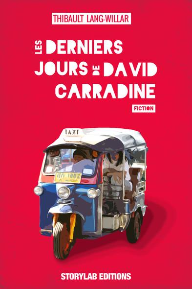 Les derniers jours de David Carradine : (fiction)