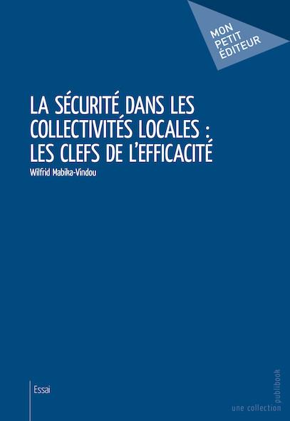 La sécurité dans les collectivités locales : les clefs de l'efficacité