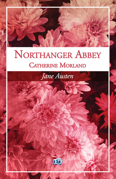 Catherine Morland : Northanger Abbey