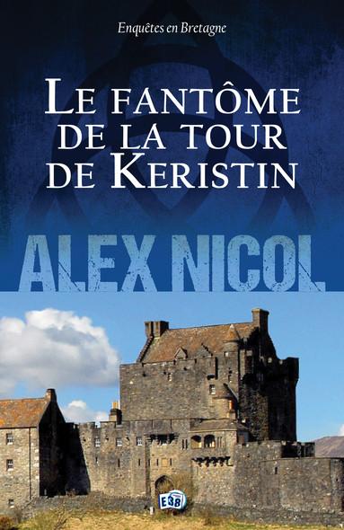 Le Fantôme de la Tour de Keristin : Enquêtes en Bretagne