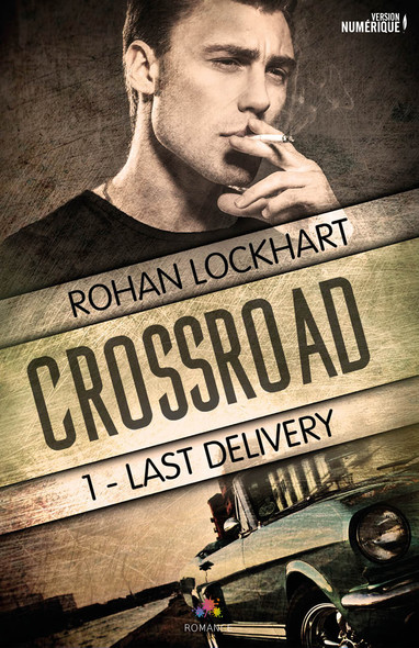 Last Delivery : Crossroad, T1