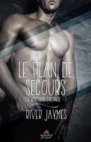Le plan de secours : The boyfriend chronicles, T1