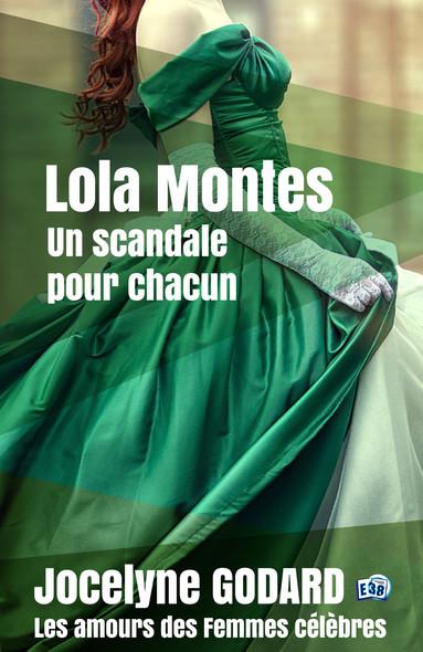 Lola Montès, un scandale pour chacun : Les Amours des femmes célèbres