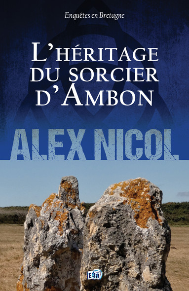 L'Héritage du sorcier d'Ambon : Enquêtes en Bretagne