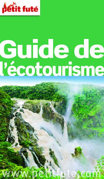 Guide de l'Ecotourisme 2015 (avec cartes, photos + avis des lecteurs)