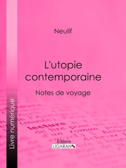 L'utopie contemporaine, Notes de voyage