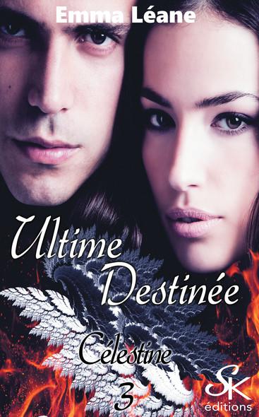 Ultime destinée : Célestine, T3
