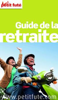 Guide de la retraite 2016 Petit Futé (avec photos et avis des lecteurs) | Jean-Paul Labourdette