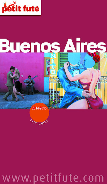 Buenos Aires 2015 Petit Futé (avec cartes, photos + avis des lecteurs)