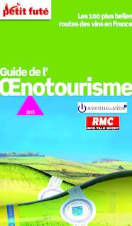 Guide de l'oenotourisme en France 2015 Petit Futé (avec cartes, photos + avis des lecteurs) | Labourdette, Jean-Paul
