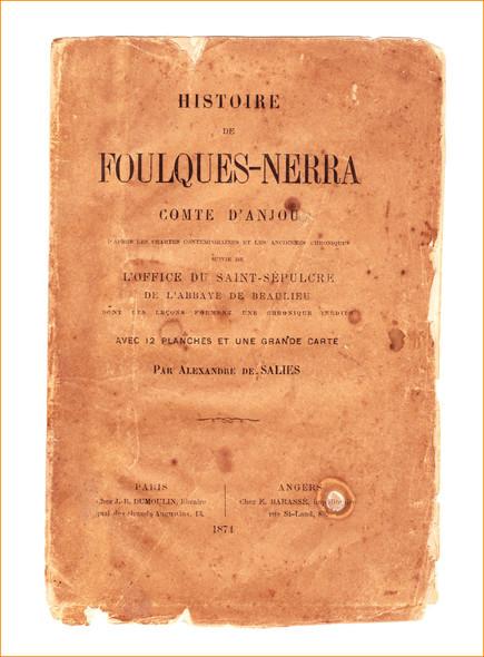 Histoire de Foulques-Nerra, Comte d'Anjou : La vie tumultueuse et passionnante d'un grand seigneur du XIe siècle...