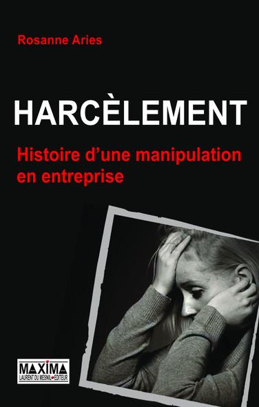 Harcèlement : Une histoire de manipulation en entreprise