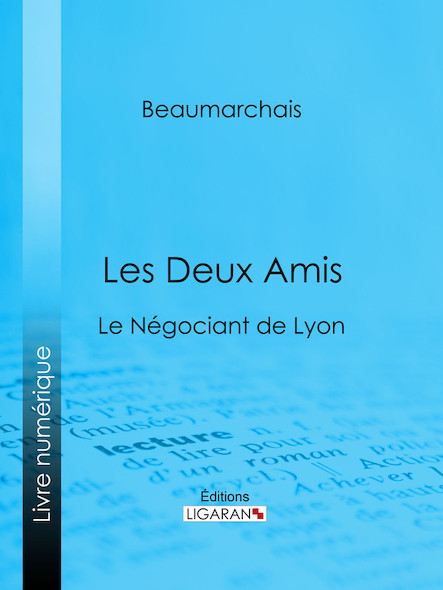 Les Deux Amis, Le Négociant de Lyon