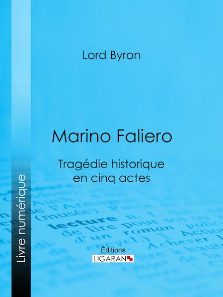 Marino Faliero, Tragédie historique en cinq actes