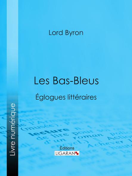 Les Bas-Bleus, Églogues littéraires