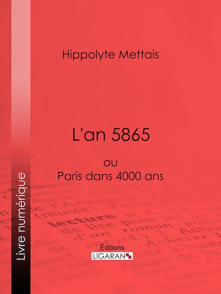 L'an 5865, ou Paris dans 4000 ans