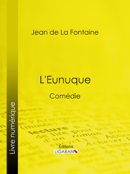 L'Eunuque, Comédie