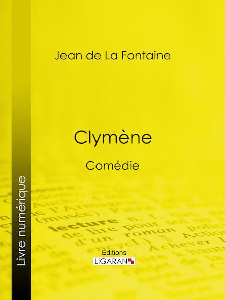 Clymène, Comédie
