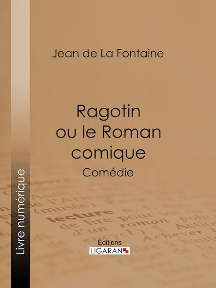 Ragotin ou le Roman comique, Comédie