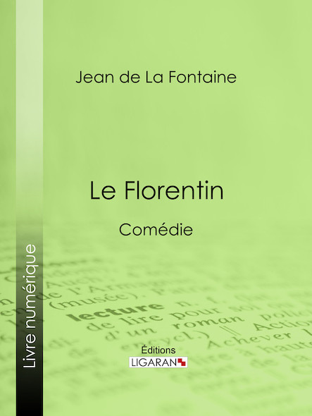 Le Florentin, Comédie