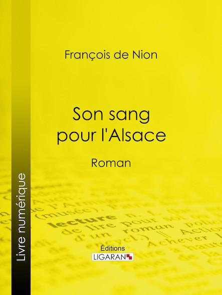 Son sang pour l'Alsace, Roman