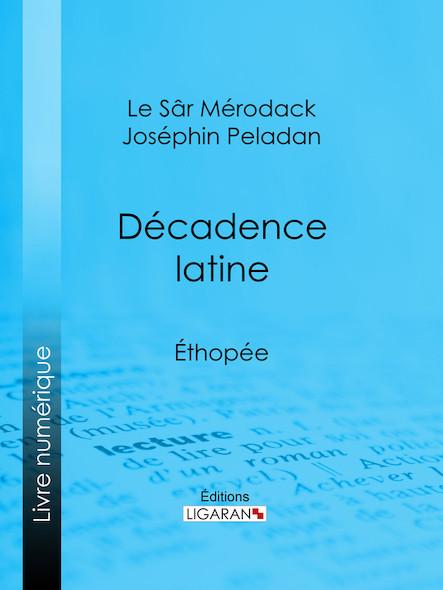Décadence latine, Éthopée