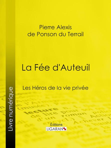 La Fée d'Auteuil, Les Héros de la vie privée