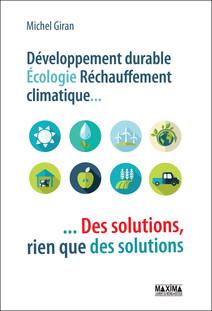 Développement durable, écologie, réchauffement climatique... : des solutions, rien que des solutions | Giran, Michel