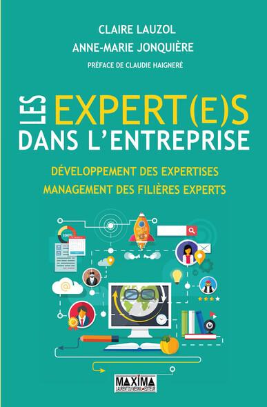 Les expert(e)s dans l'entreprise : Développemennt des expertises, management des filières experts
