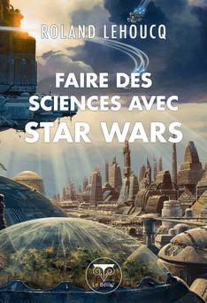 Faire des sciences avec Star Wars | Roland Lehoucq
