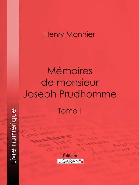 Mémoires de monsieur Joseph Prudhomme 1