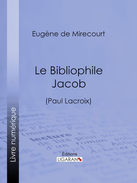 Le Bibliophile Jacob, (Paul Lacroix)