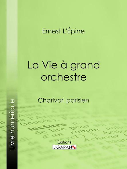 La Vie à grand orchestre, Charivari parisien