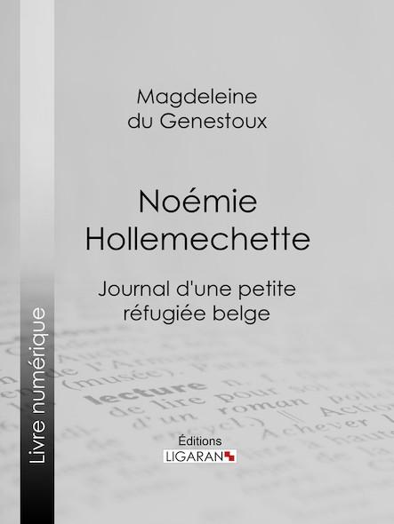 Noémie Hollemechette, Journal d'une petite réfugiée belge
