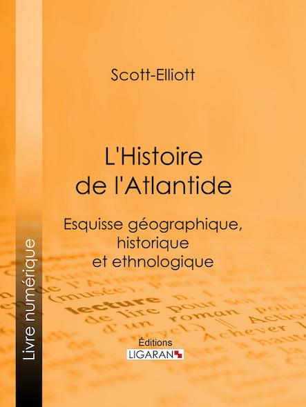 L'Histoire de l'Atlantide, Esquisse géographique, historique et ethnologique