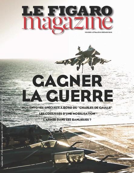 Le Figaro Magazine - Décembre 2016 : Gagner la guerre