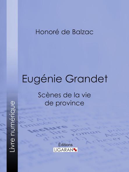 Eugénie Grandet, Scènes de la vie de province