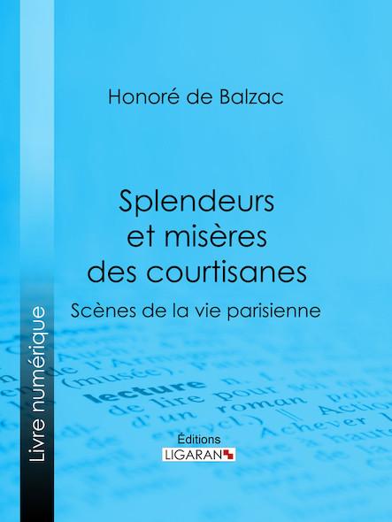 Splendeurs et misères des courtisanes, Scènes de la vie parisienne