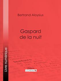 Gaspard de la nuit | Aloysius, Bertrand