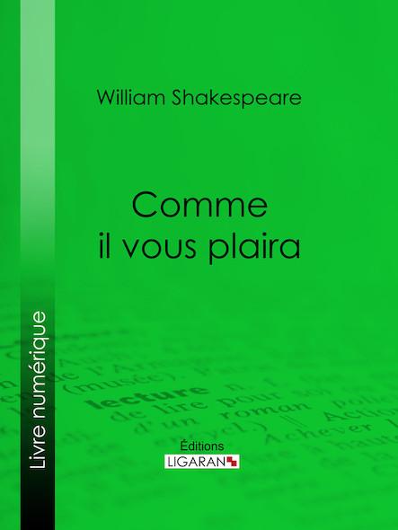 Comme il vous plaira, Comédie en trois actes et en prose, arrangée par George Sand