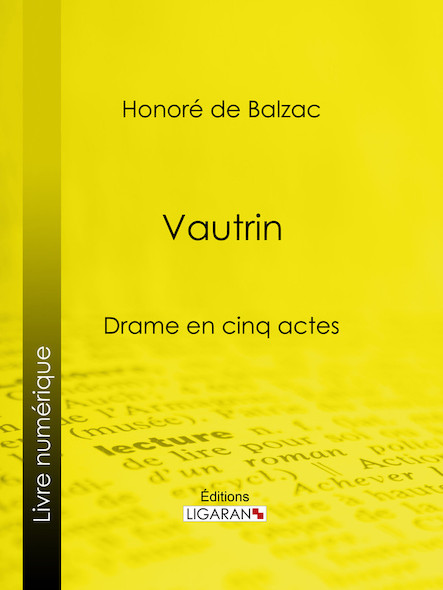 Vautrin, Drame en cinq actes