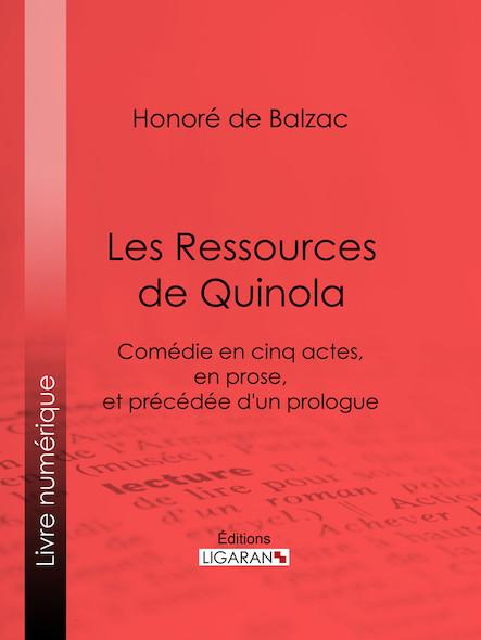 Les Ressources de Quinola, Comédie en cinq actes, en prose, et précédée d'un prologue