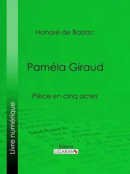 Paméla Giraud, Pièce en cinq actes