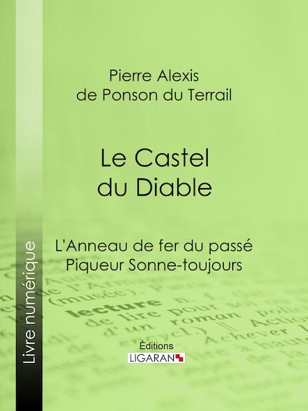 Le Castel du Diable, L'Anneau de fer du passé – Piqueur Sonne-toujours