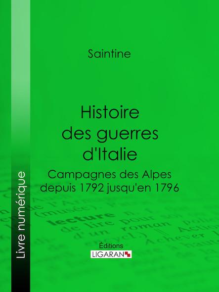 Histoire des guerres d'Italie, Campagnes des Alpes, depuis 1792 jusqu'en 1796