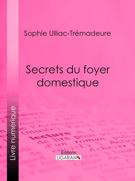 Secrets du foyer domestique
