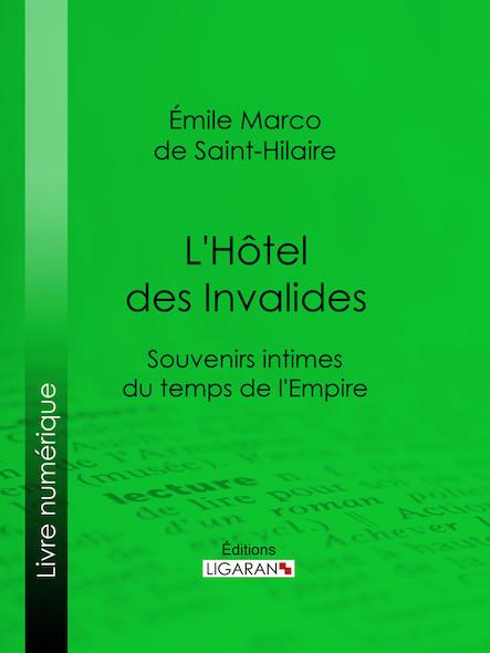 L'Hôtel des Invalides, Souvenirs intimes du temps de l'Empire