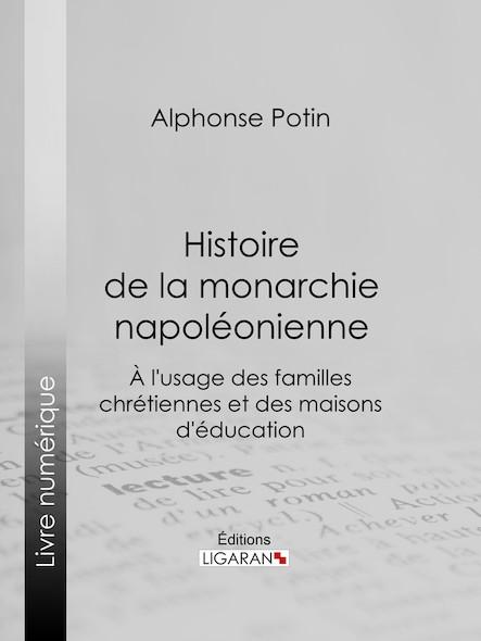 Histoire de la monarchie napoléonienne, À l'usage des familles chrétiennes et des maisons d'éducation